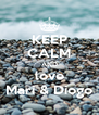 KEEP CALM AND love Mari & Diogo - Personalised Poster A4 size