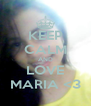 KEEP CALM AND LOVE MARIA <3 - Personalised Poster A4 size