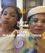 KEEP CALM AND LOVE  MARIA AND CONNIE - Personalised Poster A4 size