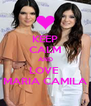 KEEP CALM AND LOVE  MARIA CAMILA - Personalised Poster A4 size