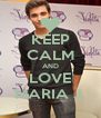 KEEP CALM AND LOVE MARIA J. - Personalised Poster A4 size