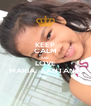 KEEP CALM AND LOVE MARIA.  SANTANA - Personalised Poster A4 size