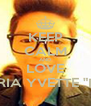 "KEEP CALM AND LOVE MARIA YVETTE ""MM"" - Personalised Poster A4 size"