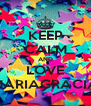 KEEP CALM AND LOVE MARIAGRACIA - Personalised Poster A4 size
