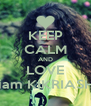 KEEP CALM AND LOVE mariam KIKRIASHVILI - Personalised Poster A4 size