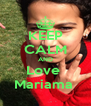 KEEP CALM AND Love  Mariama  - Personalised Poster A4 size