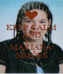 KEEP CALM AND LOVE MARIANA SIMÕES - Personalised Poster A4 size