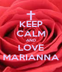 KEEP CALM AND LOVE MARIANNA - Personalised Poster A4 size