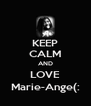 KEEP CALM AND LOVE Marie-Ange(: - Personalised Poster A4 size