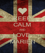 KEEP CALM AND LOVE  MARIEN - Personalised Poster A4 size