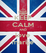 KEEP CALM AND love marije - Personalised Poster A4 size