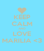 KEEP CALM AND LOVE MARILIA <3 - Personalised Poster A4 size
