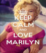 KEEP CALM AND LOVE MARILYN - Personalised Poster A4 size