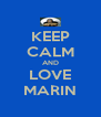 KEEP CALM AND LOVE MARIN - Personalised Poster A4 size