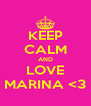 KEEP CALM AND LOVE MARINA <3 - Personalised Poster A4 size