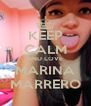 KEEP CALM AND LOVE MARINA MARRERO - Personalised Poster A4 size