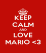 KEEP CALM AND LOVE MARIO <3 - Personalised Poster A4 size