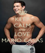 KEEP CALM AND LOVE MARIO CASAS - Personalised Poster A4 size
