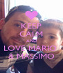 KEEP CALM AND LOVE MARIO  & MASSIMO - Personalised Poster A4 size