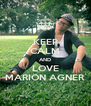 KEEP CALM AND LOVE MARION AGNER - Personalised Poster A4 size