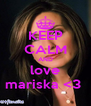 KEEP CALM AND love mariska <3  - Personalised Poster A4 size