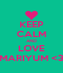KEEP CALM AND LOVE MARIYUM <3 - Personalised Poster A4 size