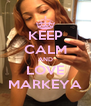 KEEP CALM AND LOVE MARKEYA - Personalised Poster A4 size