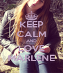 KEEP CALM AND LOVE MARLENE - Personalised Poster A4 size