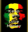 Keep Calm And Love Marley - Personalised Poster A4 size