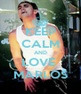 KEEP CALM AND LOVE  MARLOS - Personalised Poster A4 size
