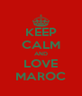 KEEP CALM AND LOVE MAROC - Personalised Poster A4 size