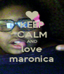KEEP CALM AND love maronica - Personalised Poster A4 size