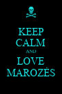 KEEP CALM AND LOVE MAROZĖS - Personalised Poster A4 size