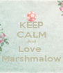 KEEP CALM And Love  Marshmalow - Personalised Poster A4 size
