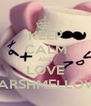 KEEP CALM AND LOVE MARSHMELLOWS - Personalised Poster A4 size