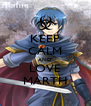 KEEP CALM AND LOVE MARTH - Personalised Poster A4 size