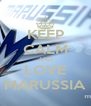 KEEP CALM AND LOVE MARUSSIA - Personalised Poster A4 size