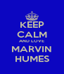 KEEP CALM AND LOVE MARVIN HUMES - Personalised Poster A4 size
