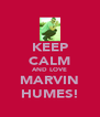 KEEP CALM AND LOVE MARVIN HUMES! - Personalised Poster A4 size