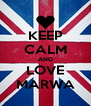 KEEP CALM AND LOVE MARWA - Personalised Poster A4 size