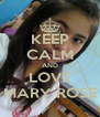 KEEP CALM AND LOVE MARY ROSE - Personalised Poster A4 size