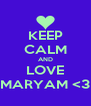 KEEP CALM AND LOVE MARYAM <3 - Personalised Poster A4 size