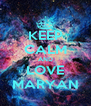KEEP CALM AND LOVE MARYAN - Personalised Poster A4 size