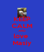 KEEP CALM AND love  Masiy - Personalised Poster A4 size