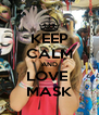 KEEP CALM AND  LOVE   MASK - Personalised Poster A4 size