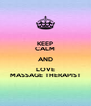 KEEP CALM AND LOVE MASSAGE THERAPIST - Personalised Poster A4 size