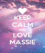KEEP CALM AND LOVE MASSIE - Personalised Poster A4 size
