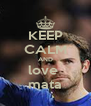 KEEP CALM AND love  mata - Personalised Poster A4 size