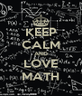 KEEP CALM AND LOVE MATH - Personalised Poster A4 size