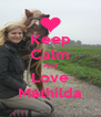Keep Calm And Love Mathilda - Personalised Poster A4 size
